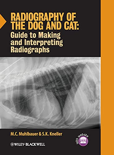 Radiography of the Dog and Cat: Guide to Making and Interpreting Radiographs (Wiley Desktop Editions) from Wiley-Blackwell