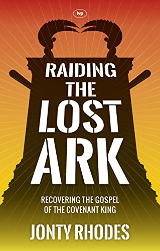 Raiding the Lost Ark: Recovering The Gospel Of The Covenant King from IVP