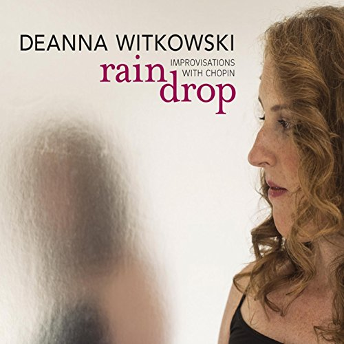 Raindrop: Improvisations with Chopin from CD Baby
