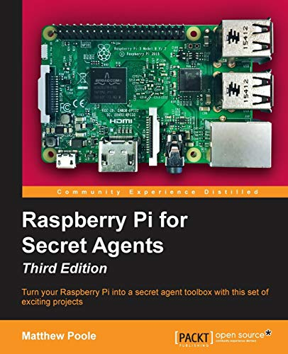 Raspberry Pi for Secret Agents - Third Edition from Packt Publishing