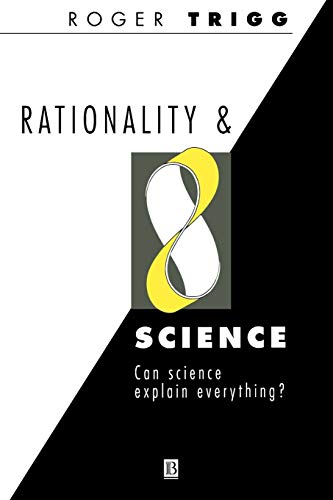 Rationality & Science: Can Science Explain Everything? from John Wiley & Sons