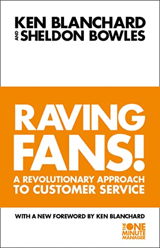 Raving Fans : A Revolutionary Approach to Customer Service from Harper
