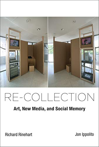 Re-collection: Art, New Media, and Social Memory (Leonardo) from MIT Press