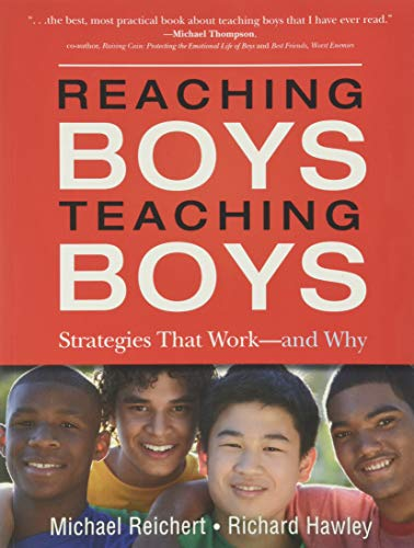 Reaching Boys, Teaching Boys: Strategies that Work -- and Why from Jossey-Bass