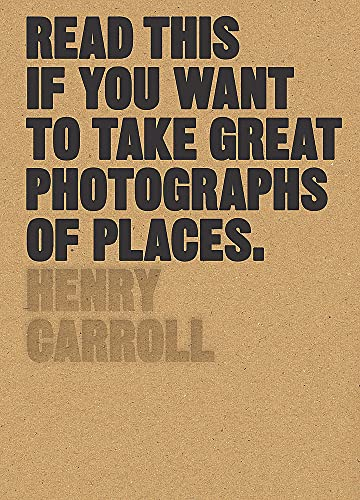 Read This if You Want to Take Great Photographs of Places from Laurence