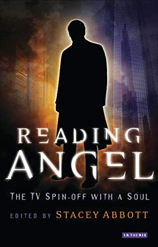 Reading Angel: The TV Spin-off with a Soul from I. B. Tauris & Company