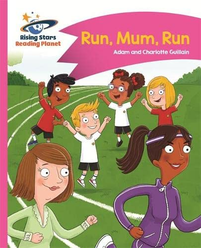 Reading Planet - Run, Mum, Run! - Pink B: Comet Street Kids (Rising Stars Reading Planet) from Hodder Education