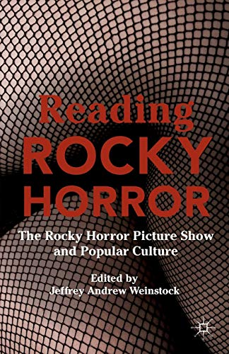 Reading Rocky Horror: The Rocky Horror Picture Show and Popular Culture from AIAA