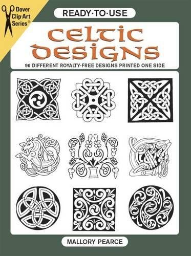 Ready-to-Use Celtic Designs: 96 Different Royalty-Free Designs Printed One Side: 96 Different Copyright-Free Designs Printed One Side (Dover Clip Art Ready-to-Use) from Dover Publications Inc.