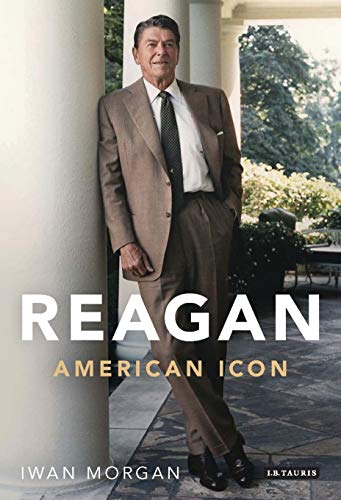 Reagan: American Icon from I. B. Tauris & Company