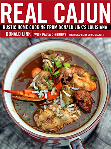 Real Cajun: Rustic Home Cooking from Donald Link's Louisiana from Clarkson Potter Publishers