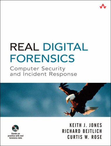 Real Digital Forensics: Computer Security and Incident Response from Addison Wesley