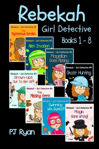 Rebekah - Girl Detective Books 1-8: Fun Short Story Mysteries for Children Ages 9-12 (The Mysterious Garden, Alien Invasion, Magellan Goes Missing, Ghost Hunting,Grown-Ups Out To Get Us?! + 3 more!) from Magic Umbrella Publishing