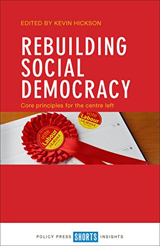 Rebuilding social democracy: Core Principles for the Centre Left from Policy Press