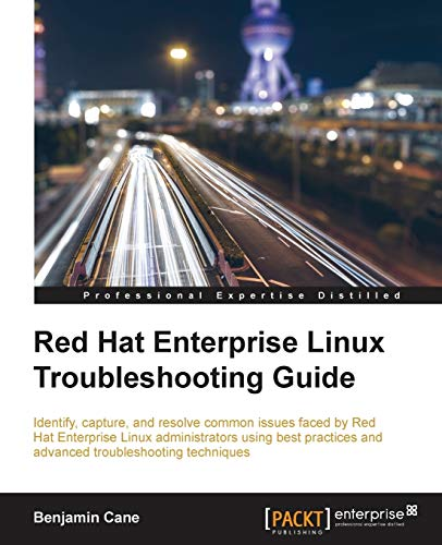 Red Hat Enterprise Linux Troubleshooting Guide from Packt Publishing