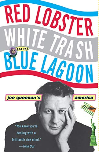 Red Lobster, White Trash, and The Blue Lagoon: Joe Queenan's America from Hyperion