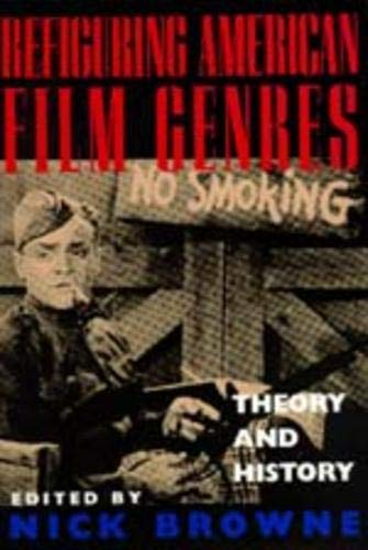 Refiguring American Film Genres: Theory and History from University of California Press