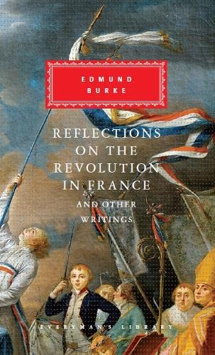 Reflections on The Revolution in France And Other Writings from Everyman's Library
