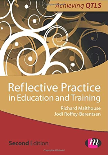 Reflective Practice in Education and Training (Achieving Qtls) (Achieving QTLS Series) from Sage Publications Ltd