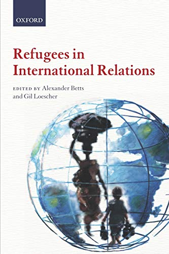 Refugees in International Relations from Oxford University Press, USA
