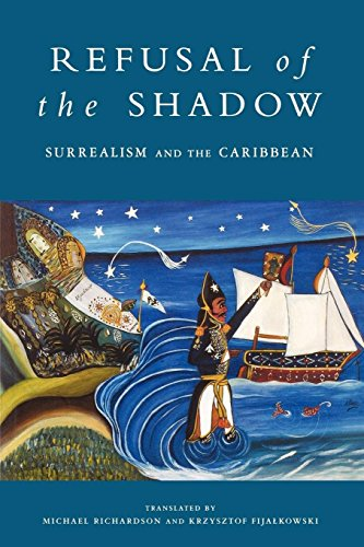 Refusal of the Shadow: Surrealism and the Caribbean from Verso