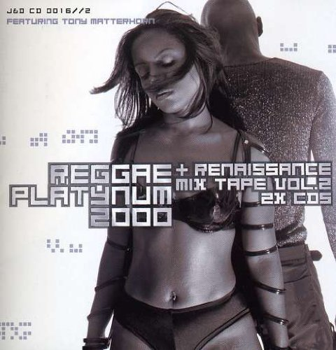 Reggae Platinum 2000: + RENAISSANCE MIX TAPE VOL. 2