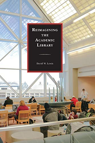 Reimagining the Academic Library from Rowman & Littlefield