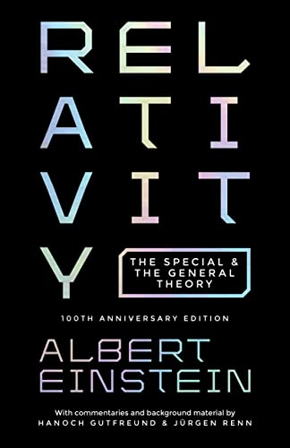 Relativity: The Special and the General Theory, 100th Anniversary Edition from Princeton University Press