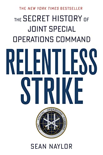 Relentless Strike: The Secret History of Joint Special Operations Command from St. Martin's Griffin