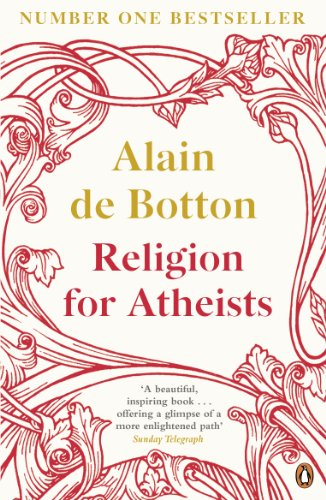 Religion for Atheists: A non-believer's guide to the uses of religion from Penguin