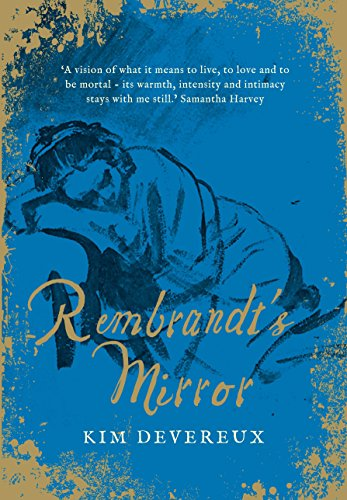 Rembrandt's Mirror: a novel of the famous Dutch painter of 'The Night Watch' and the women who loved him from Atlantic Books