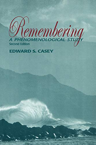 Remembering, Second Edition: A Phenomenological Study (Studies in Continental Thought) from Indiana University Press (IPS)