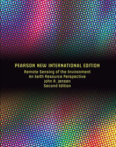 Remote Sensing of the Environment: Pearson New International Edition: An Earth Resource Perspective from Pearson