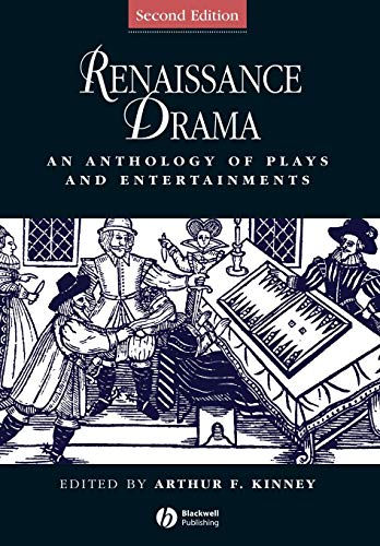 Renaissance Drama: An Anthology of Plays and Entertainments (Blackwell Anthologies) from Wiley-Blackwell