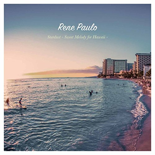 Rene Paulo - Stardust Sweet Melody For Hawaii [Japan CD] RES-265 from Avex Japan