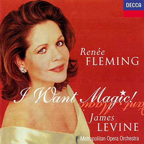Renée Fleming - I Want Magic from Decca