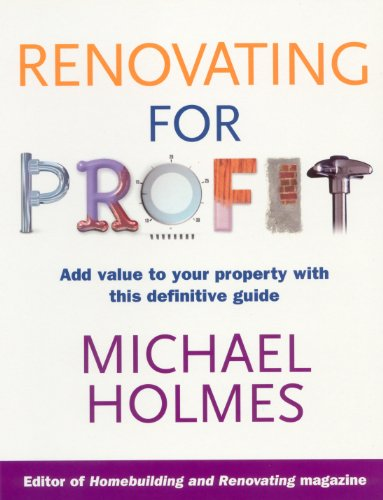 Renovating For Profit: Add Value to Your Property with This Definitive Guide from Ebury Press