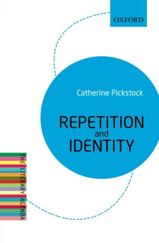 Repetition and Identity: The Literary Agenda from Oxford University Press, Usa