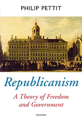 Republicanism: A Theory of Freedom and Government (Oxford Political Theory) from Oxford University Press, U.S.A.