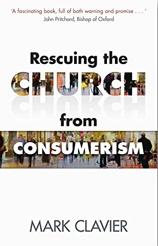 Rescuing the Church from Consumerism from SPCK Publishing