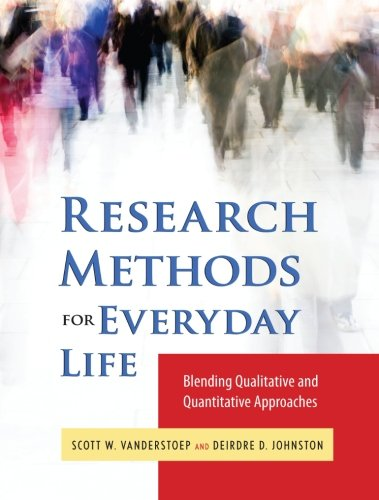 Research Methods for Everyday Life: Blending Qualitative and Quantitative Approaches: 24 (Research Methods for the Social Sciences) from Jossey-Bass
