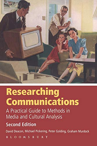 Researching Communications: A Practical Guide to Methods in Media and Cultural Analysis from Bloomsbury Academic