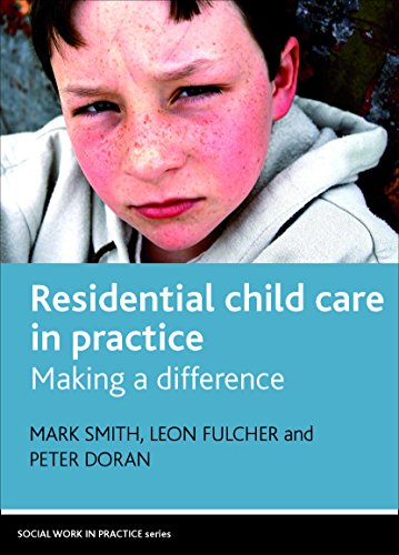 Residential Child Care in Practice: Making a Difference (Social Work in Practice Series) from Policy Press