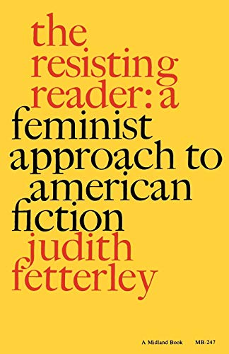 Resisting Reader: A Feminist Approach to American Fiction (The Midland Books: No. 2) from Indiana University Press (IPS)