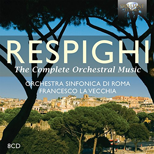 Respighi: Complete Orchestral Music from BRILLIANT CLASSICS