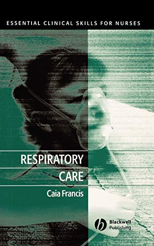 Respiratory Care: Essential Clinical Skills for Nurses from John Wiley & Sons