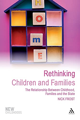 Rethinking Children and Families: The Relationship Between Childhood, Families and the State (New Childhoods) from Continuum