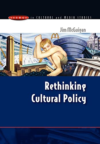Rethinking Cultural Policy (Issues in Cultural and Media Studies) from Open University Press