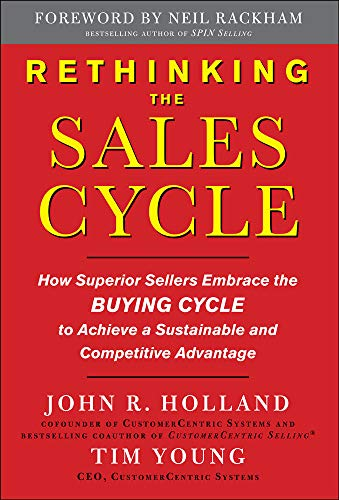 Rethinking the Sales Cycle: How Superior Sellers Embrace the Buying Cycle to Achieve a Sustainable and Competitive Advantage from McGraw-Hill Education