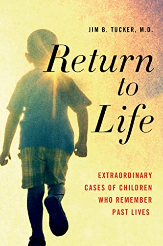 Return to Life: Extraordinary Cases of Children Who Remember Past Lives from St. Martin's Griffin